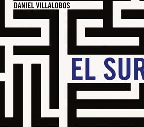"""""""El Sur"""" de Daniel Villalobos"""